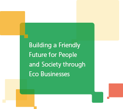 画像:Building a Friendly Future for People and Society through Eco Businesses